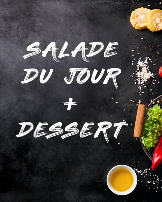 Salade du jour + Dessert: Salade de chèvre panés, bacon, jambon cru, avocat, tomates cerise,carottes...