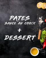 Pâtes + Dessert