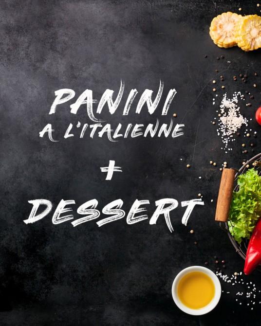 Panini à l'italienne + Dessert
