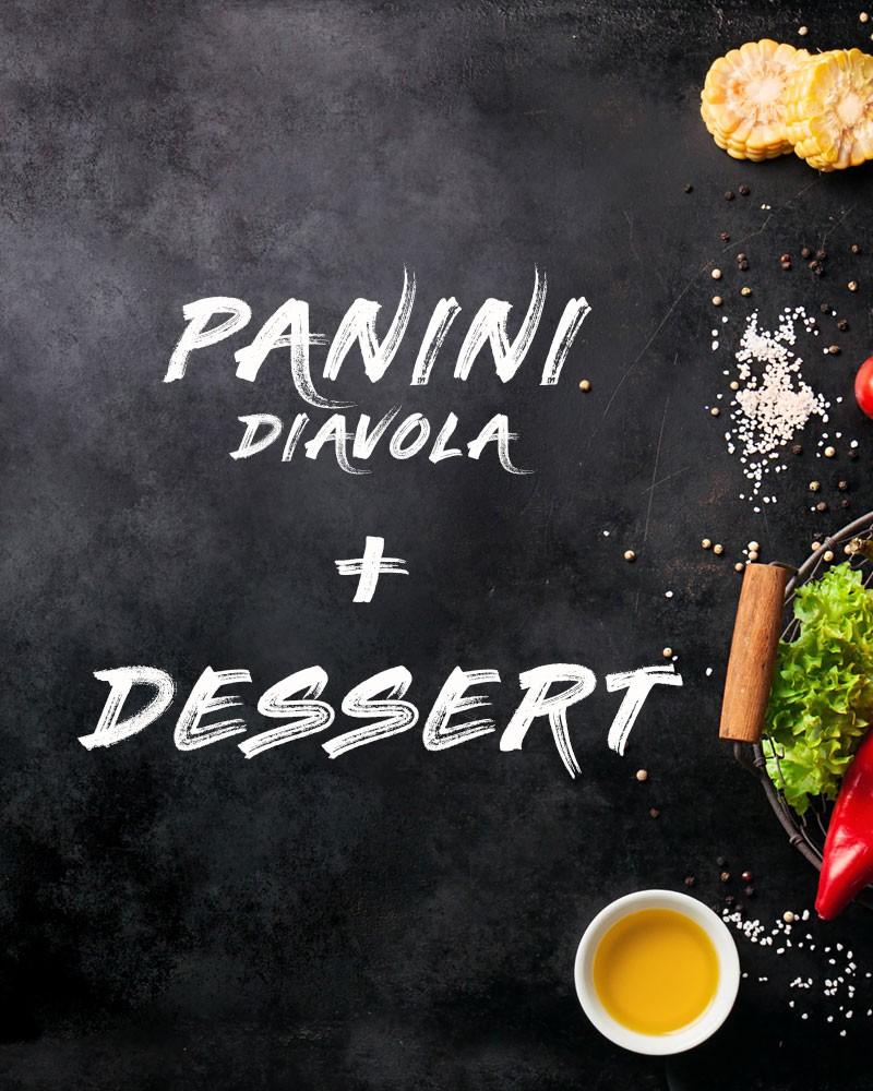 Panini Diavola + Dessert